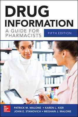 Drug Information By Malone, Patrick/ Kier, Karen/ Stanovich, John/ Malone, Meghan J.