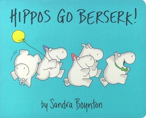 Hippos Go Berserk! By Boynton, Sandra