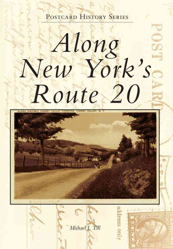 Along New York's Route 20 By Till, Michael J.