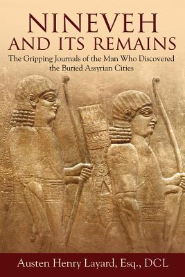 Nineveh and Its Remains By Layard, Austen Henry