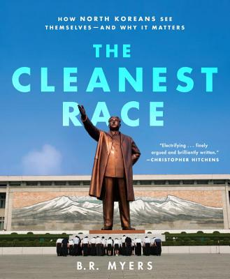 The Cleanest Race By Myers, B. R.